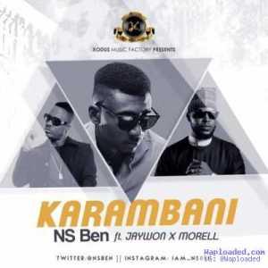 NS Ben - Karambani (Remix) ft. Morell & Jaywon